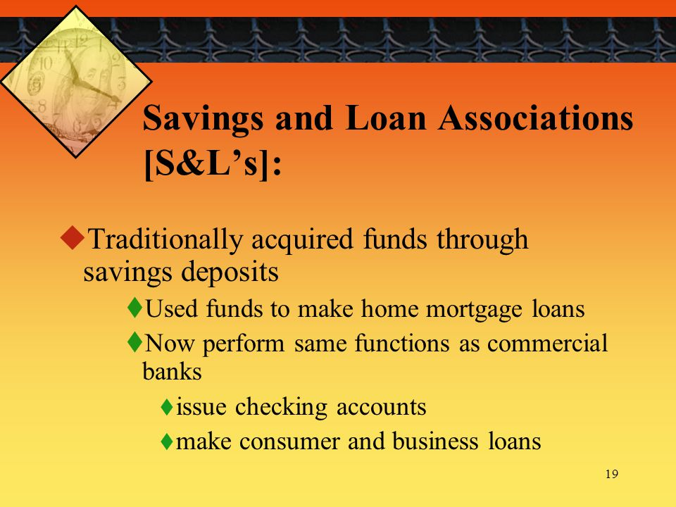 Savings and Loan Associations [S&L's]: